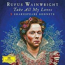 Album Cover - Deutsche Gramofone - Take All My Loves - 9 Shakespeare Sonnets