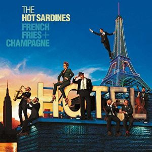 French Fries and Champagne - Hot Sardines album cover